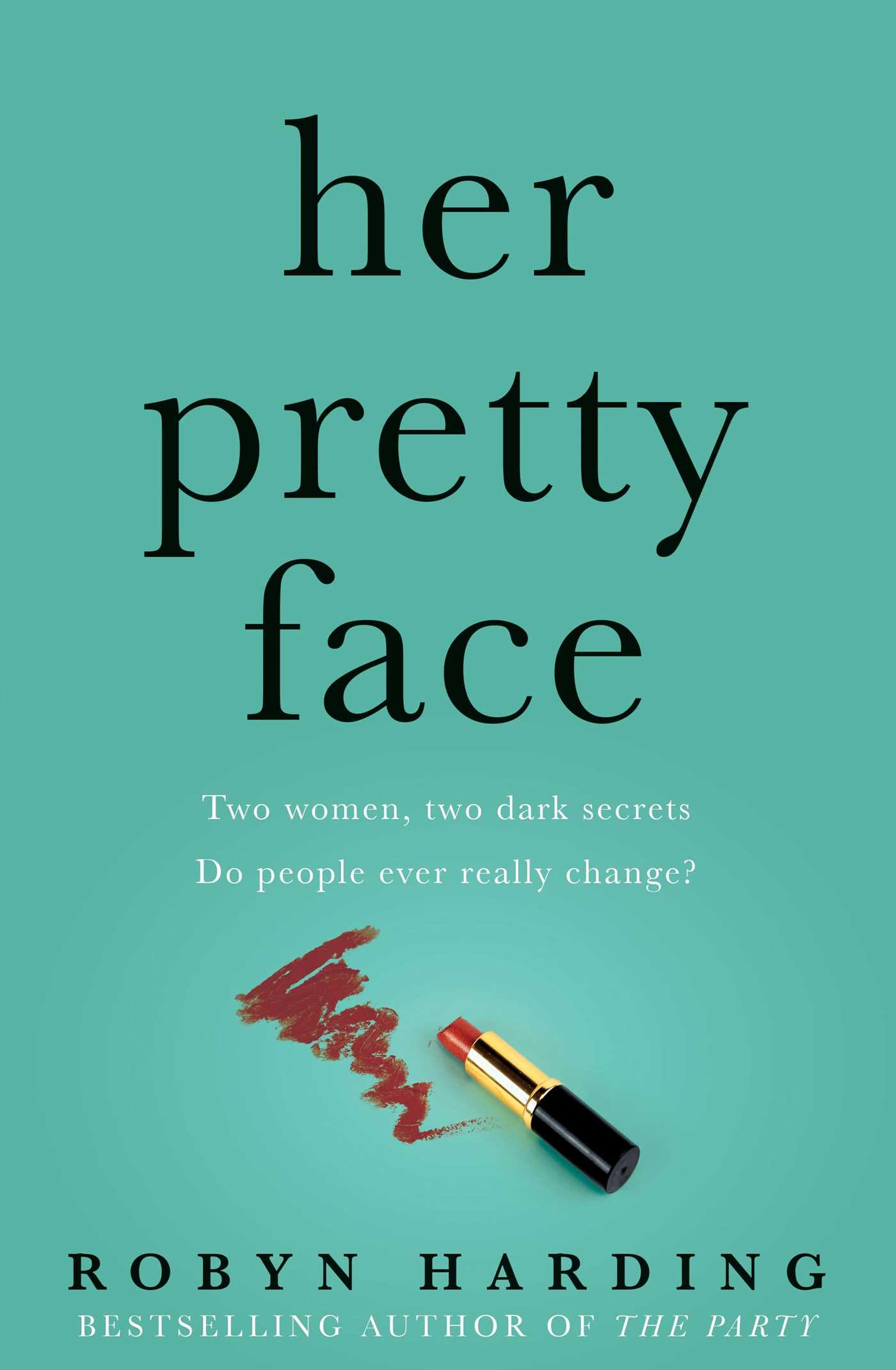 Pictures Of Pretty Book Covers ~ Her pretty face book by robyn harding official publisher page