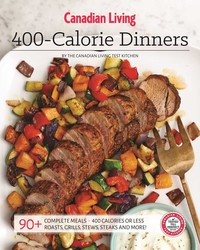 Canadian Living: 400-Calorie Dinners