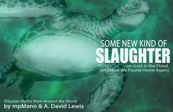 Some New Kind of Slaughter: Or Lost in the Flood (and How We Found Home Again)
