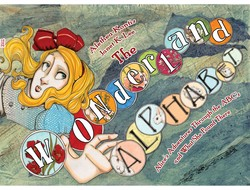 The Wonderland Alphabet: Alice's Adventures Through the ABCs and What She Found Ther