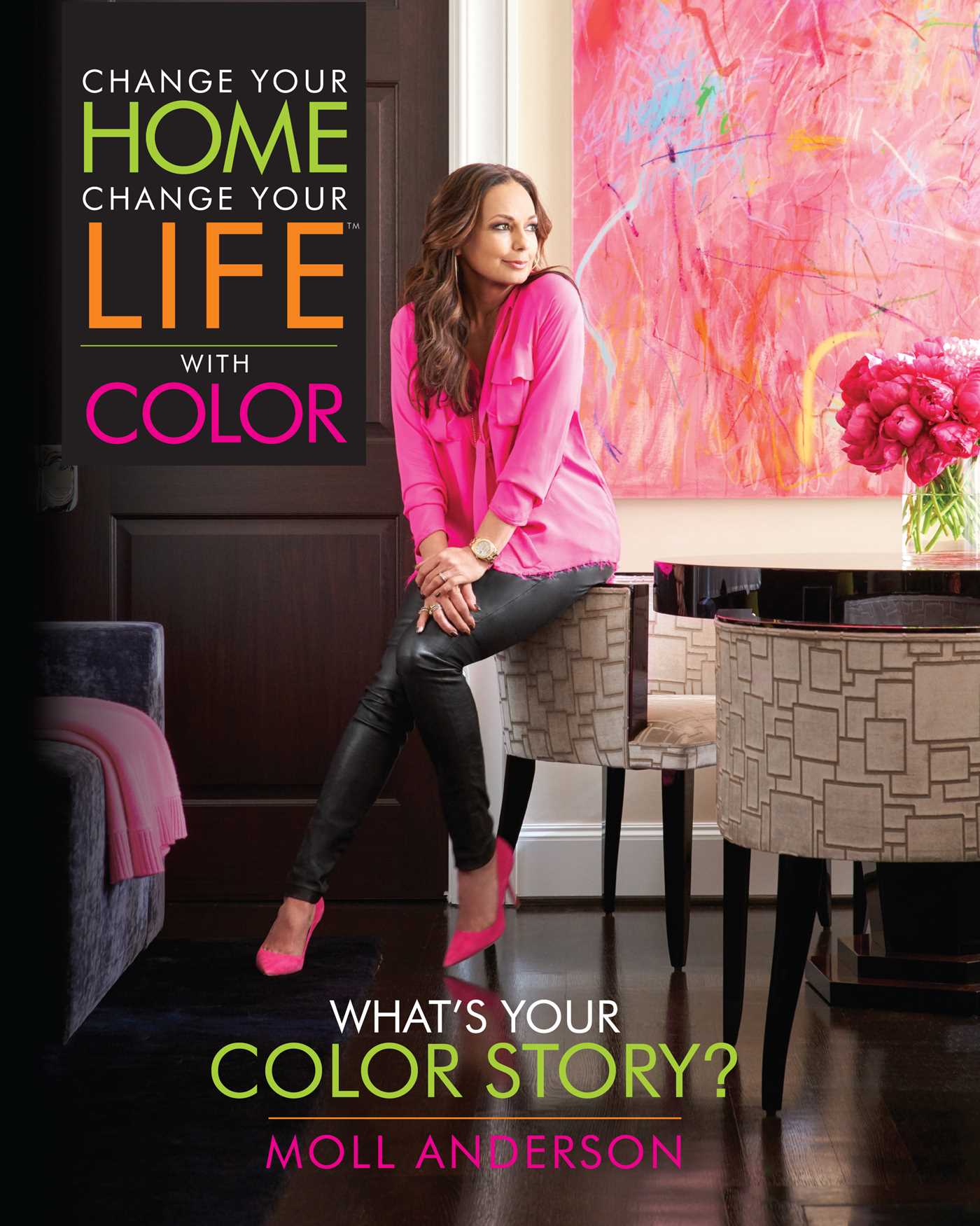 Change Your Home Change Your Life With Color Book By