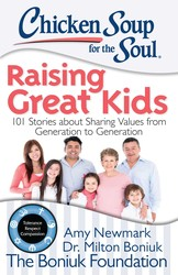 Chicken Soup for the Soul: Raising Great Kids