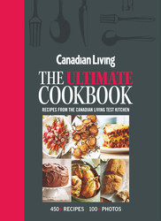Canadian Living: The Ultimate Cookbook