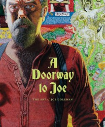 The Doorway to Joe: The Art of Joe Coleman