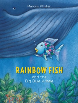 Rainbow fish books by marcus pfister and j alison james for Rainbow fish and the big blue whale