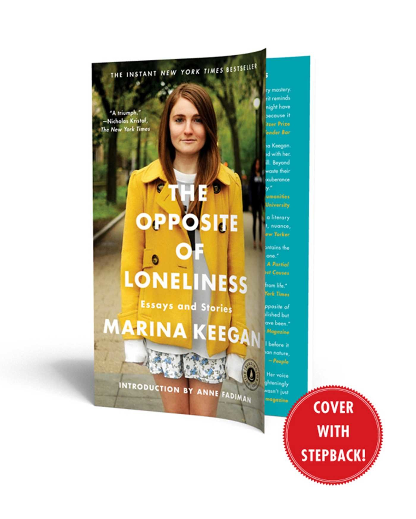 keegan essay the opposite of loneliness  · the striking phrase that began marina keegan's final essay for the yale daily news spread like wildfire across the internet in the opposite of loneliness.