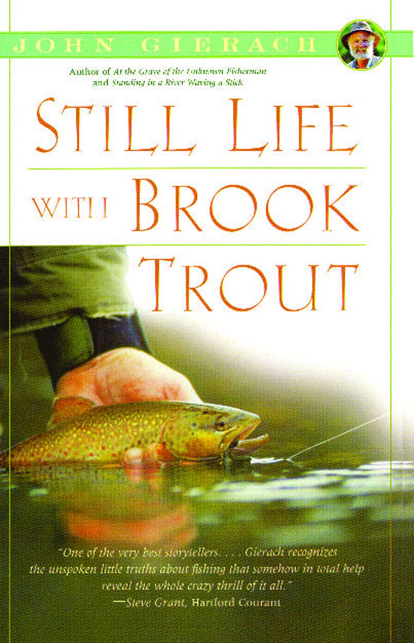 John gierach official publisher page simon schuster book cover image jpg still life with brook trout fandeluxe Epub