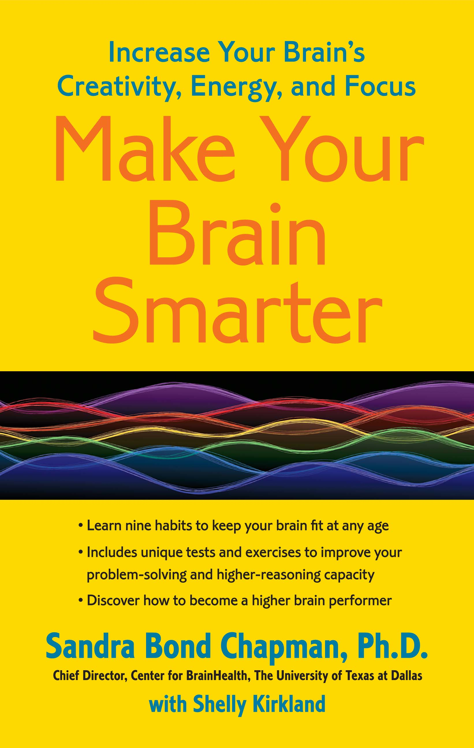 Make your brain smarter book by sandra bond chapman phd increase your brains creativity energy and focus fandeluxe Ebook collections