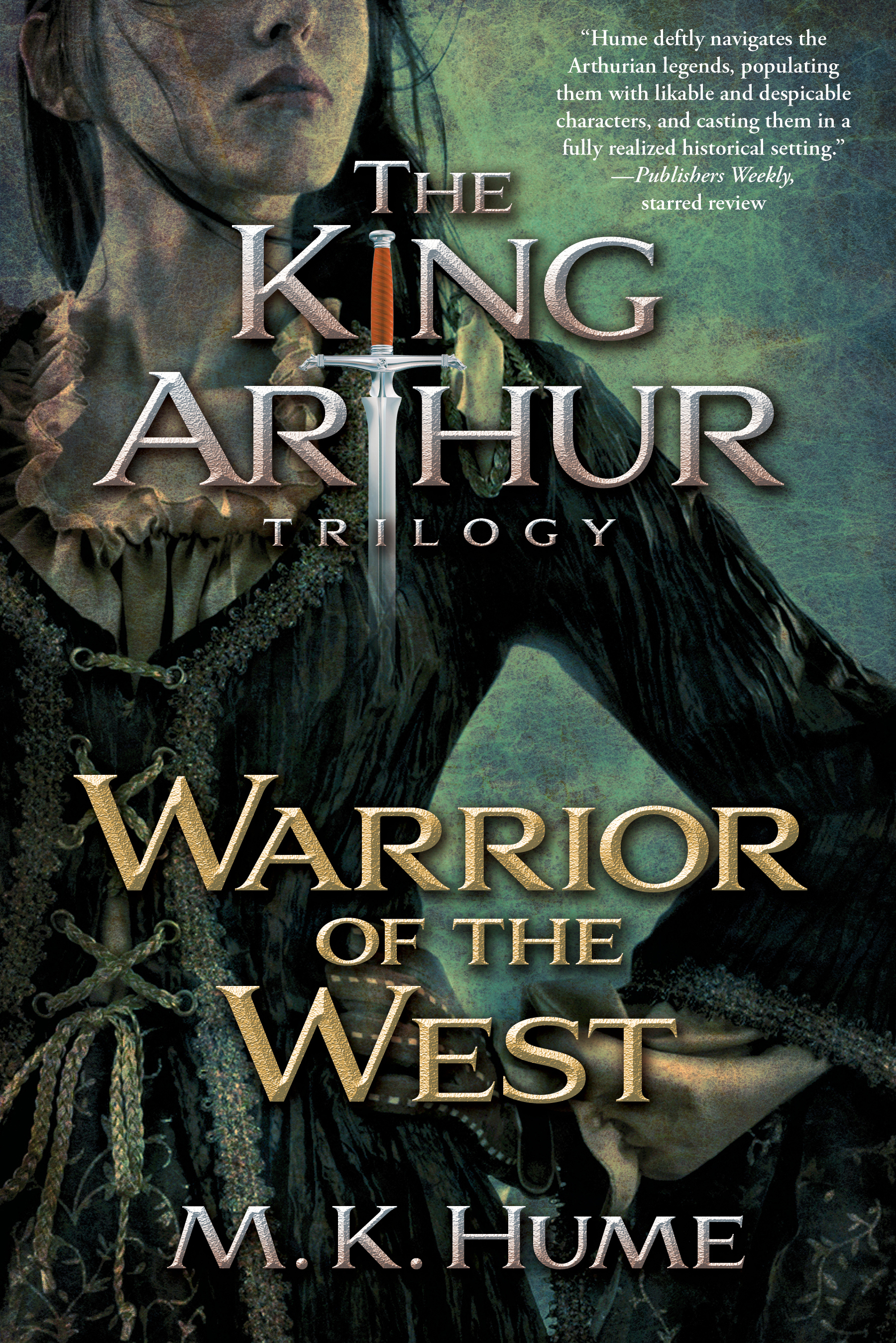 King-arthur-trilogy-book-two-warrior-of-the-west-9781476715209_hr