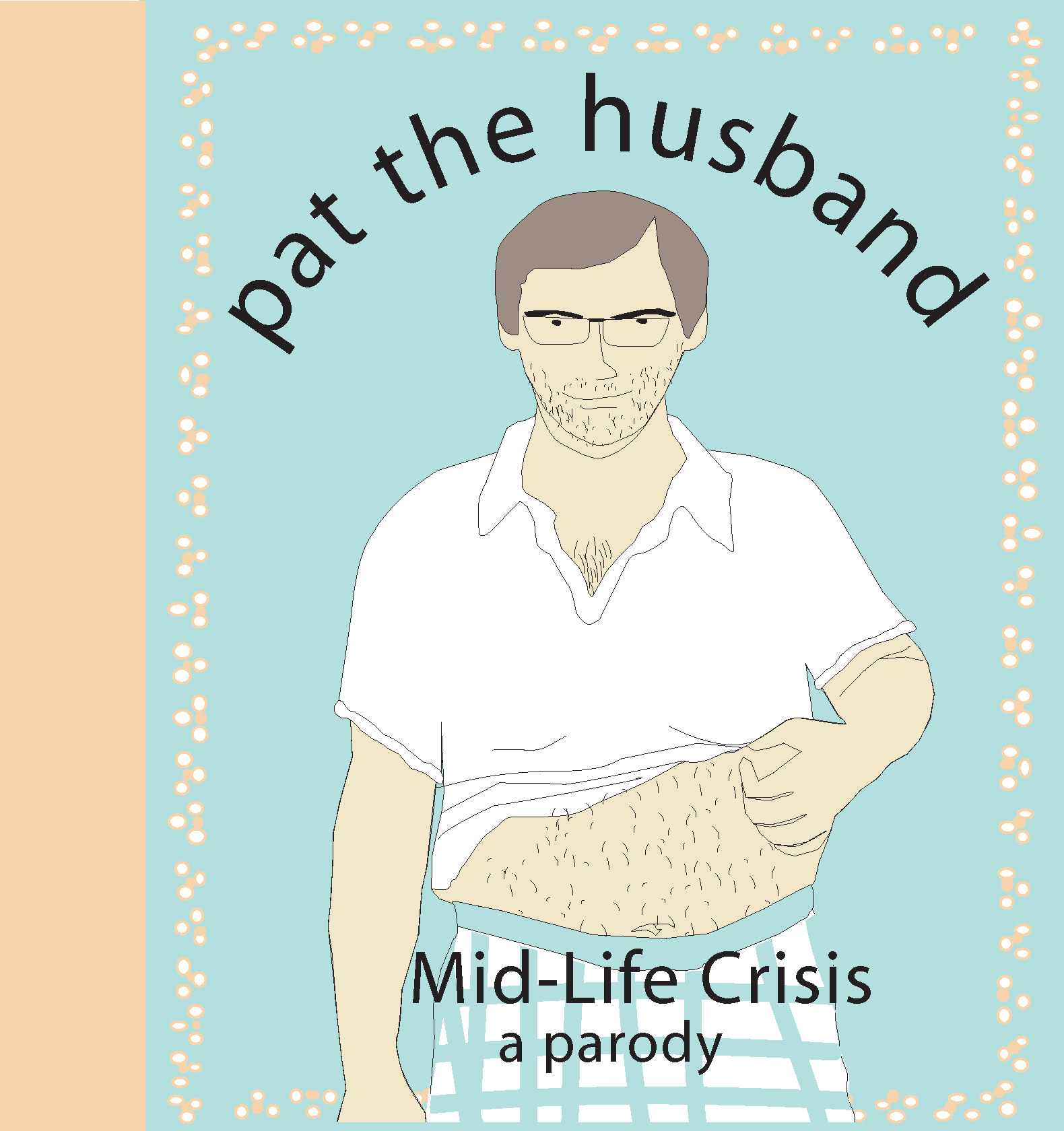 Pat-the-husband-mid-life-crisis-a-parody-9781604334395_hr