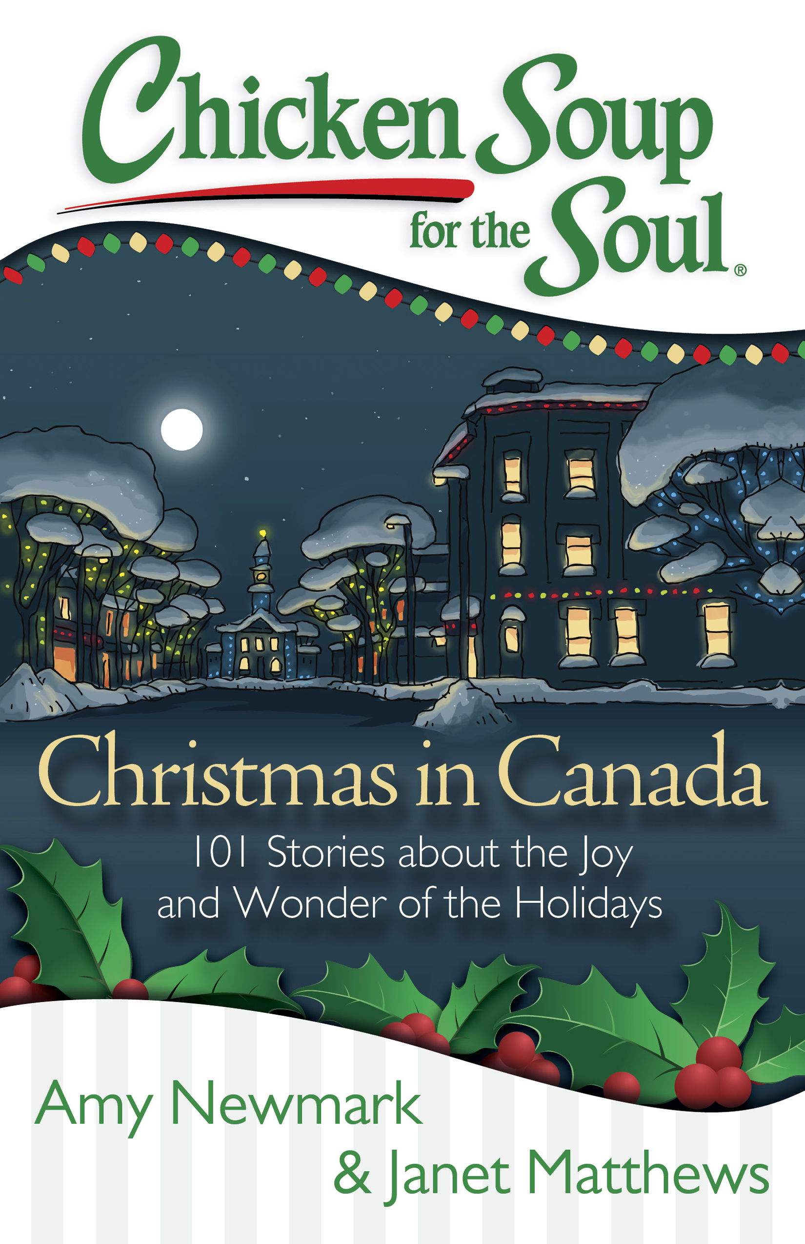 Chicken Soup for the Soul: Christmas in Canada | Book by Amy Newmark ...