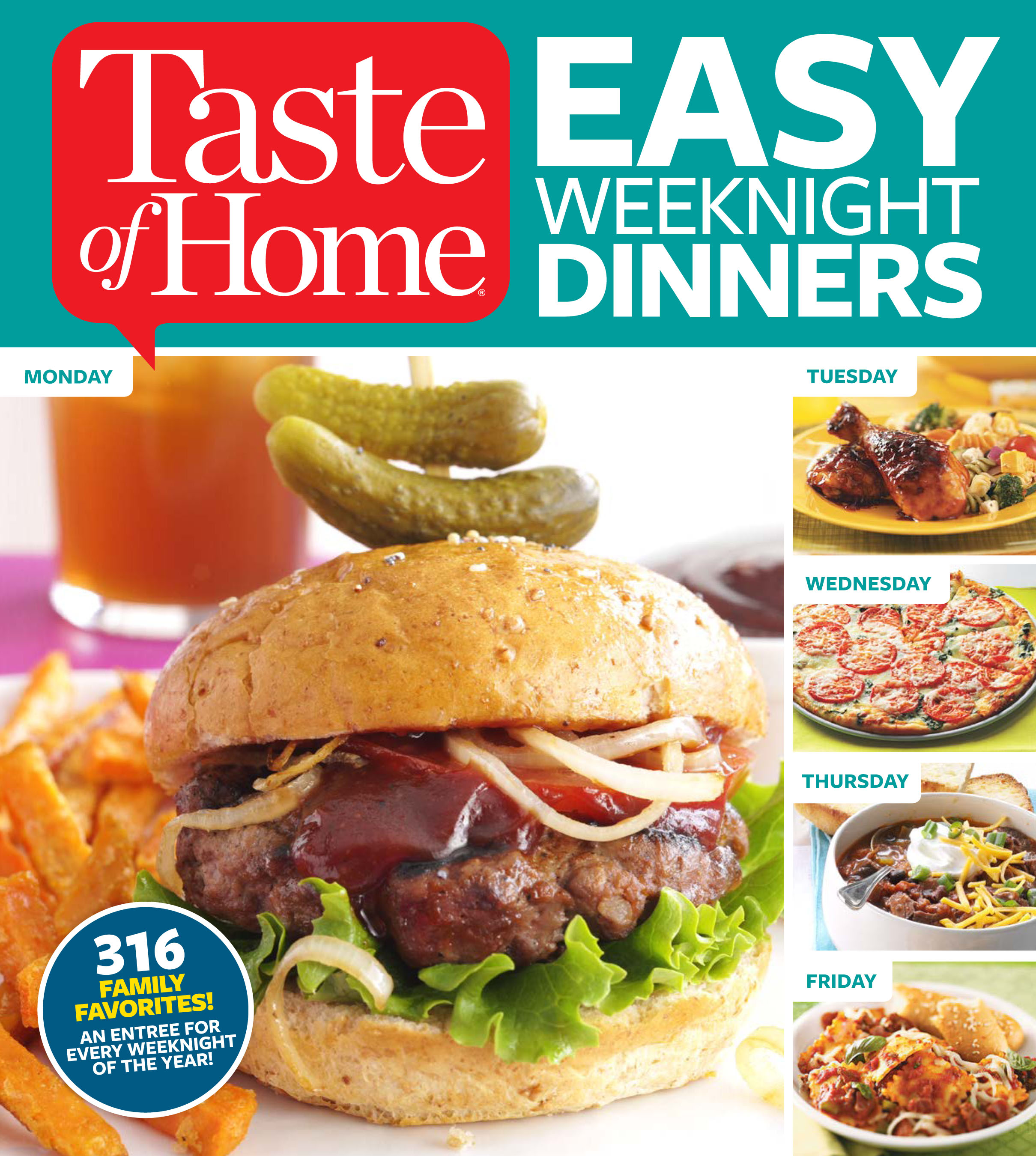 316 Family Favorites An Entree For Every Weeknight Of The Year Taste Home Easy Dinners