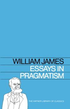 James essays in pragmatism