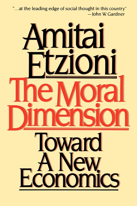 Moral dimension book by amitai etzioni official publisher page cvr9780029099018 9780029099018 hr moral dimension fandeluxe Gallery