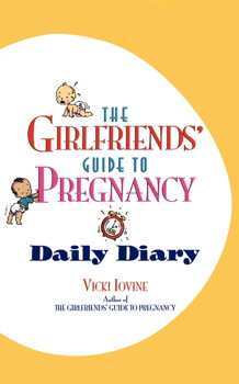 the girlfriends guide to pregnancy daily diary book by vicki rh simonandschuster com girlfriends guide to pregnancy book girlfriends guide to pregnancy pdf
