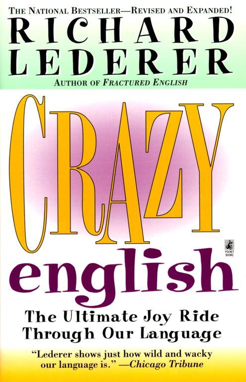 Crazy English   Book by Richard Lederer   Official Publisher