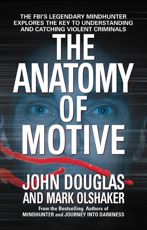 The Anatomy of Motive | Book by John E. Douglas, Mark Olshaker ...