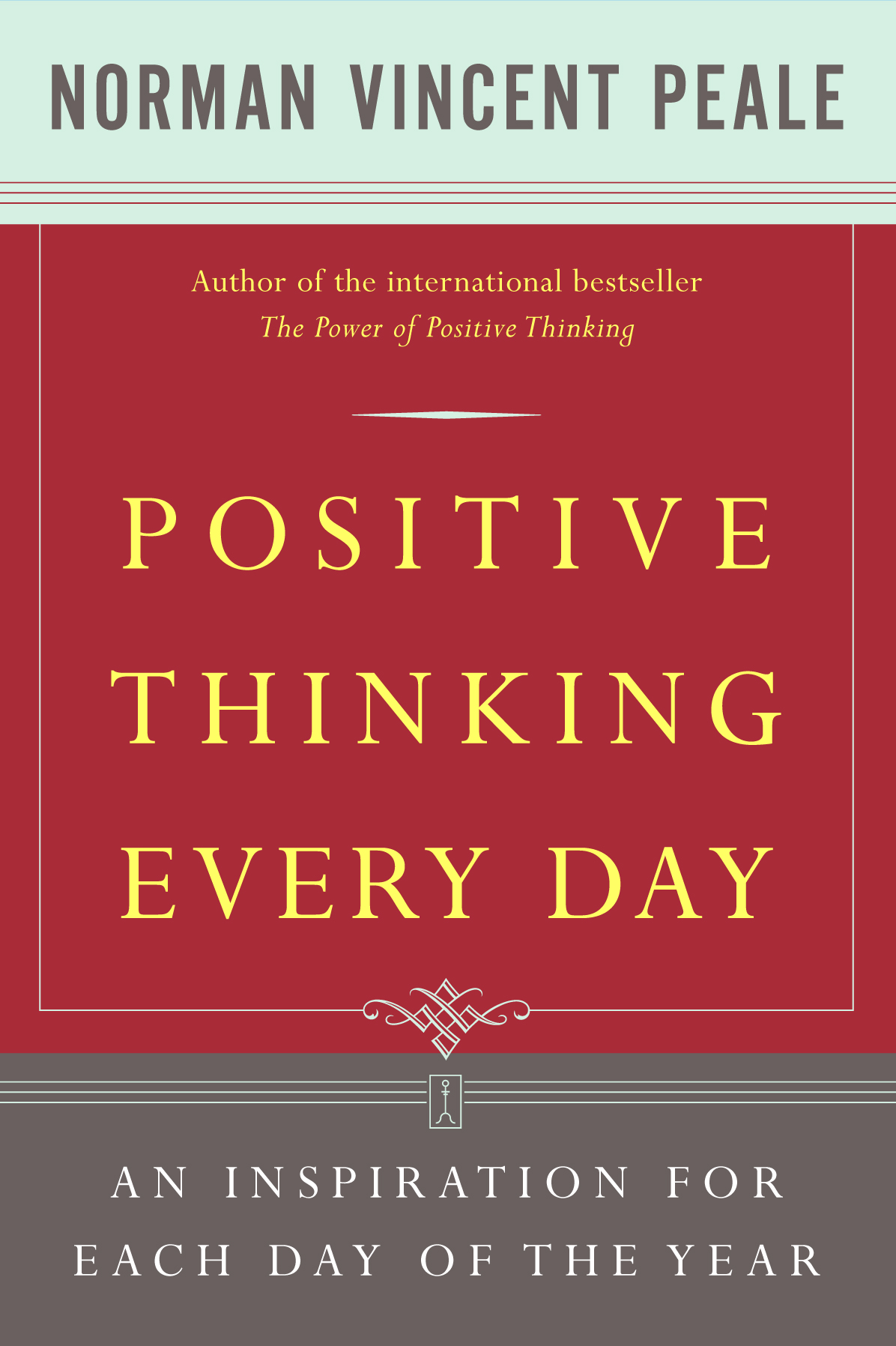 The Power Of Positive Thinking Quotes Norman Vincent Peale: Positive Thinking Every Day