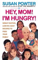 Hey Mom! I'm Hungry!