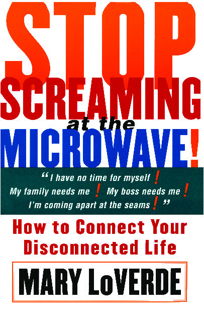 Stop Screaming At The Microwave Book By Mary Loverde Official