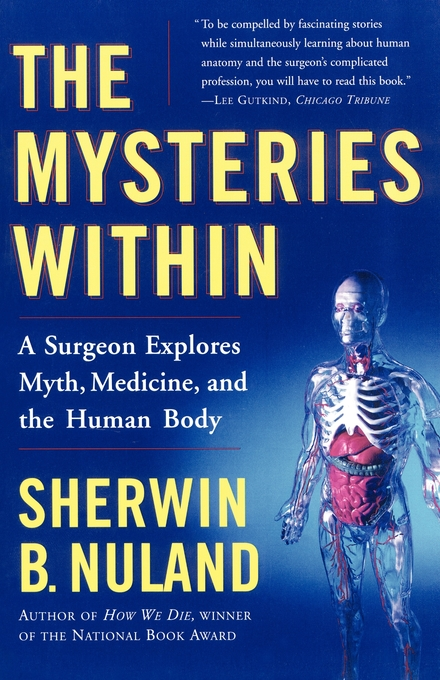 The Mysteries Within Book By Sherwin B Nuland Official