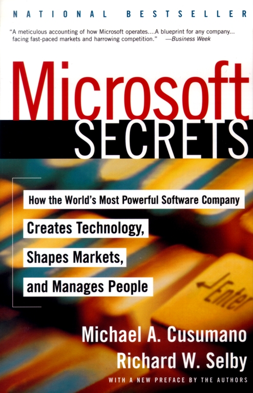 Microsoft secrets book by michael a cusumano official publisher how the worlds most powerful software company creates technology shapes markets and manages people malvernweather Image collections