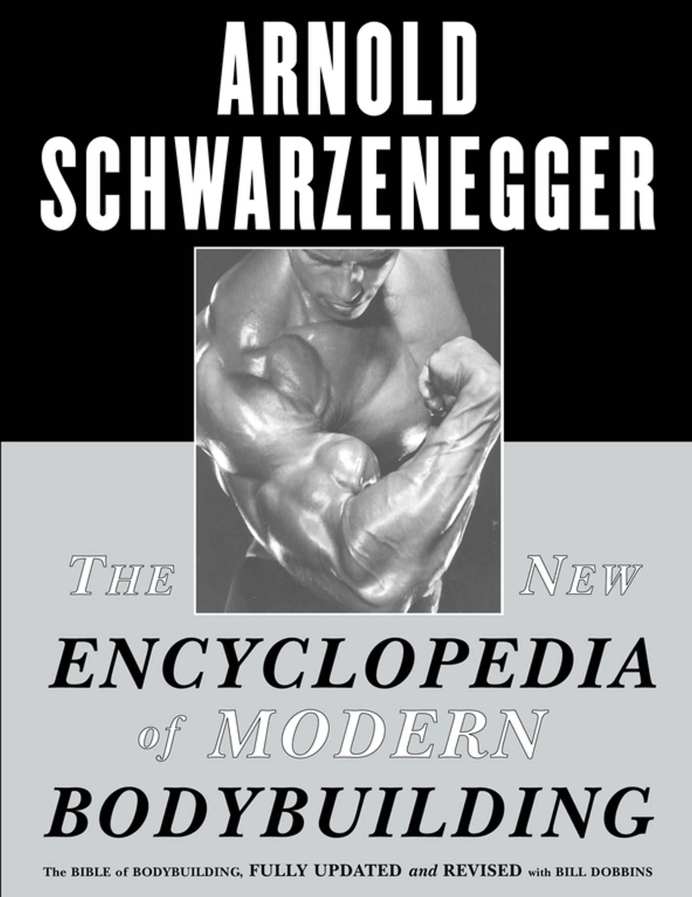 The New Encyclopedia Of Modern Bodybuilding Book By Arnold