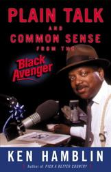 Plain Talk and Common Sense From the Black Avenger
