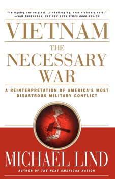 Vietnam: The Necessary War   Book by Michael Lind   Official