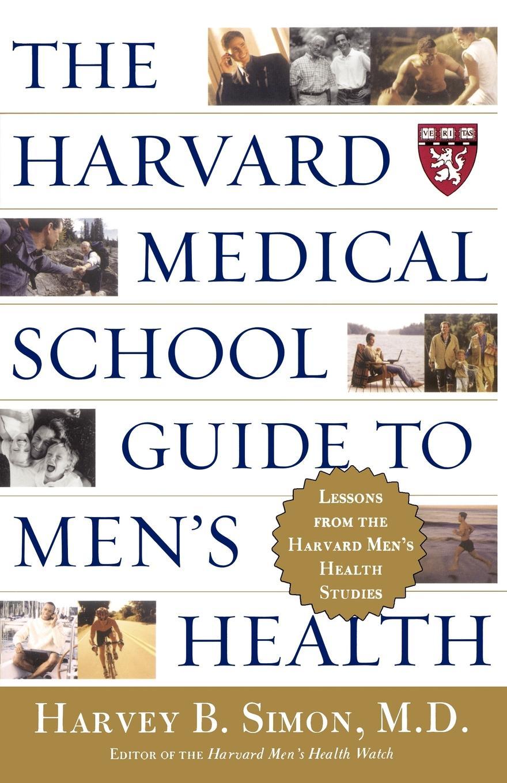 the harvard medical school guide to men s health book by harvey b rh simonandschuster com harvard medical school family health guide book harvard medical school family health guide book