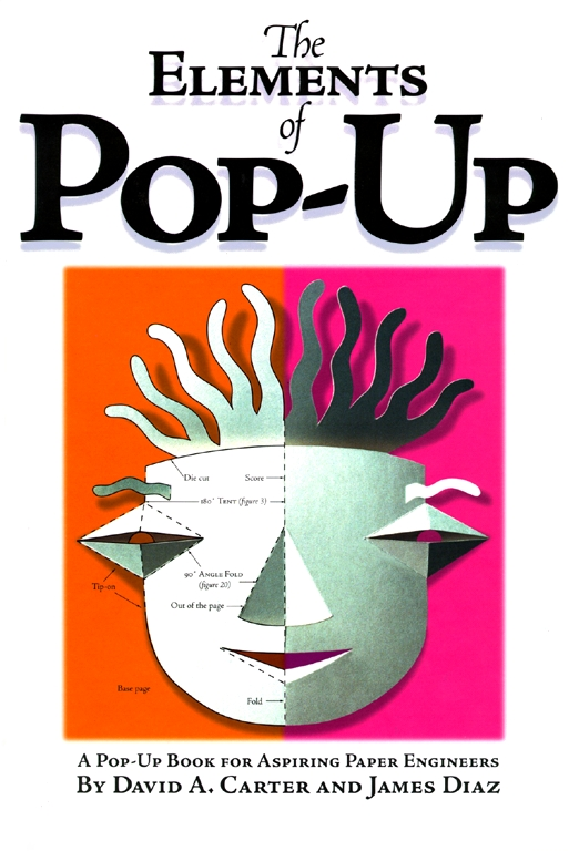 the elements of pop up book by david a carter james diaz