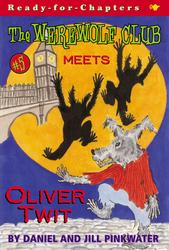 The Werewolf Club Meets Oliver Twit