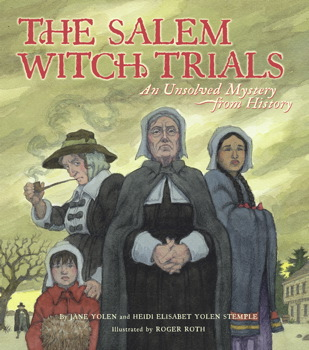 The Salem Witch Trials | Book by Jane Yolen, Heidi E  Y  Stemple