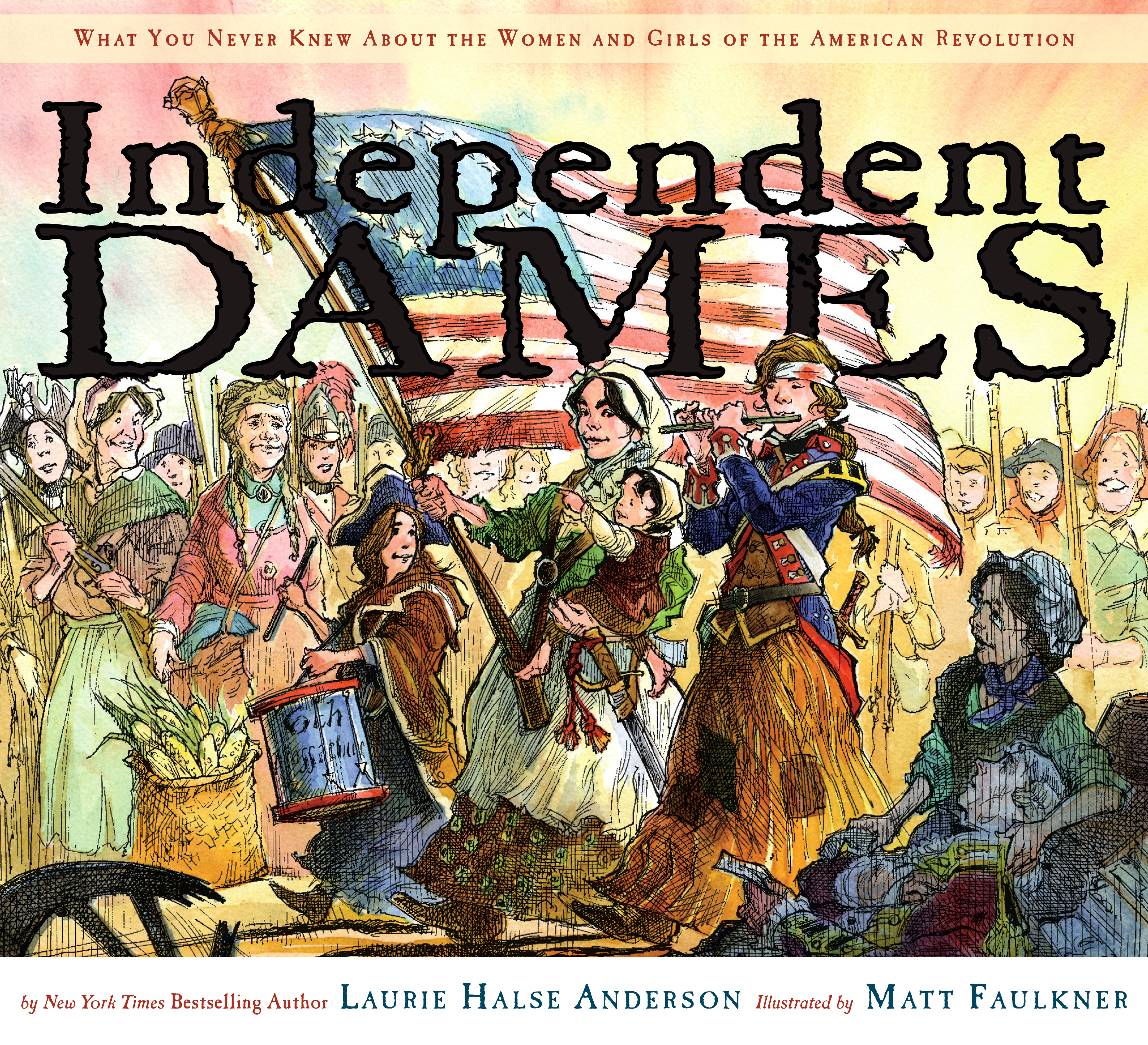 Independent Dames | Book by Laurie Halse Anderson, Matt