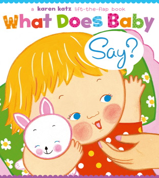 What Does Baby Say Book by Karen Katz