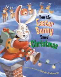 How the Easter Bunny Saved Christmas