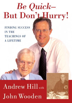 Be Quick But Dont Hurry Book By Andrew Hill John Wooden