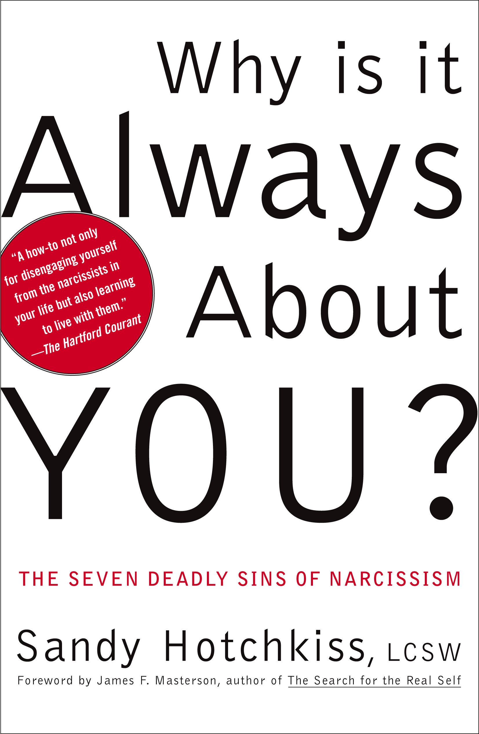 Download Why Is It Always About You The Seven Deadly Sins Of Narcissism By Sandy Hotchkiss