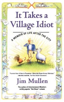 It Takes a Village Idiot