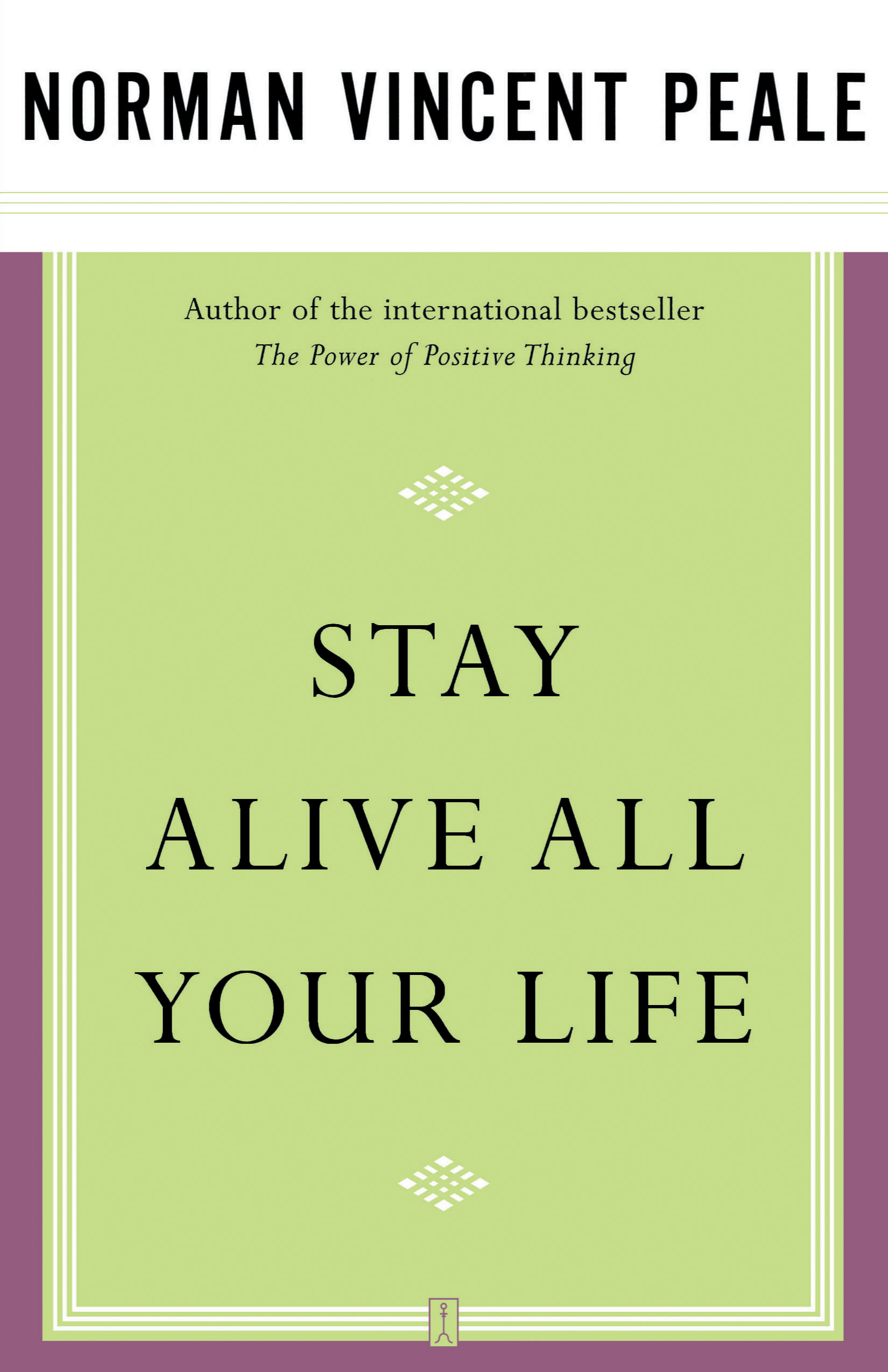 Stay Alive All Your Life | Book by Dr. Norman Vincent ...