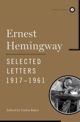 Ernest Hemingway Selected Letters 1917-1961