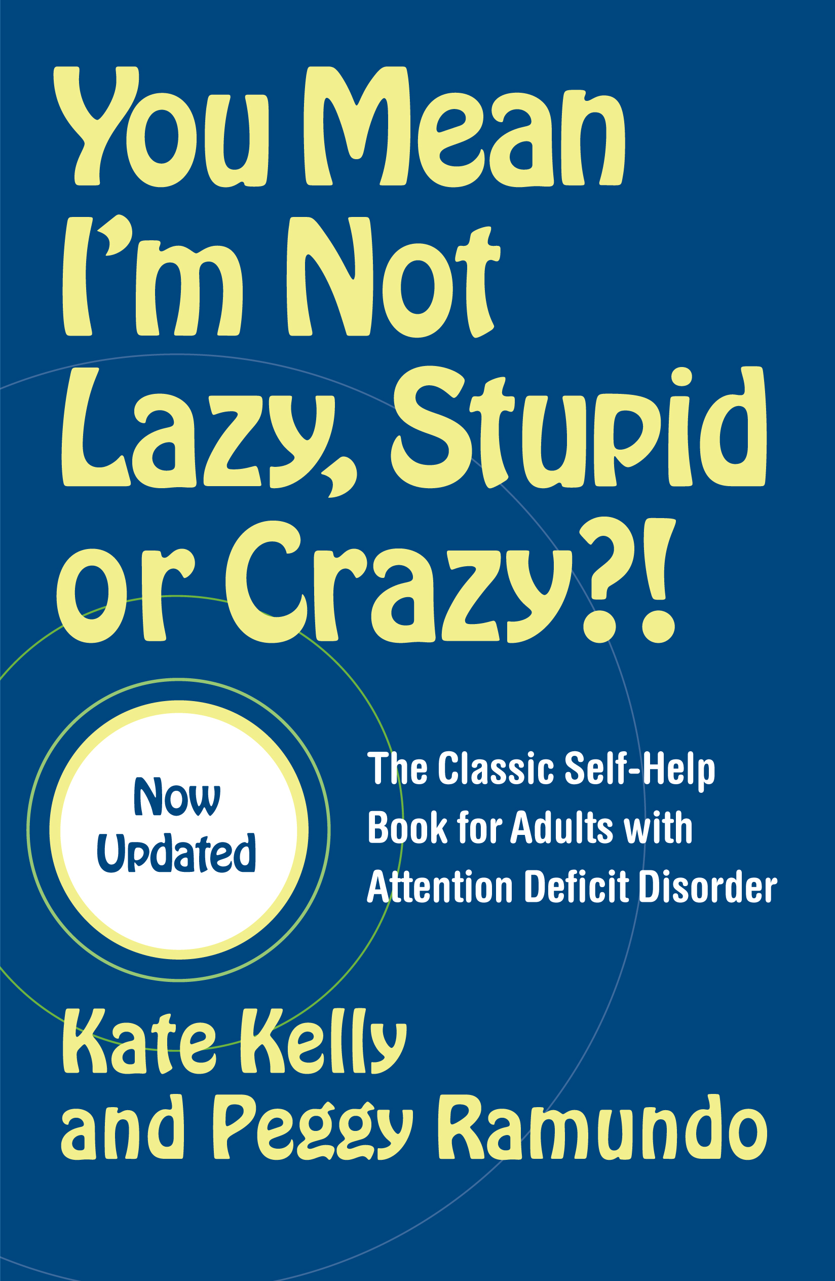 You Mean I\'m Not Lazy, Stupid or Crazy?! | Book by Kate Kelly, Peggy ...