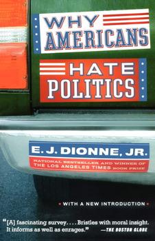 Why Americans Hate Politics | Book by E J  Dionne Jr