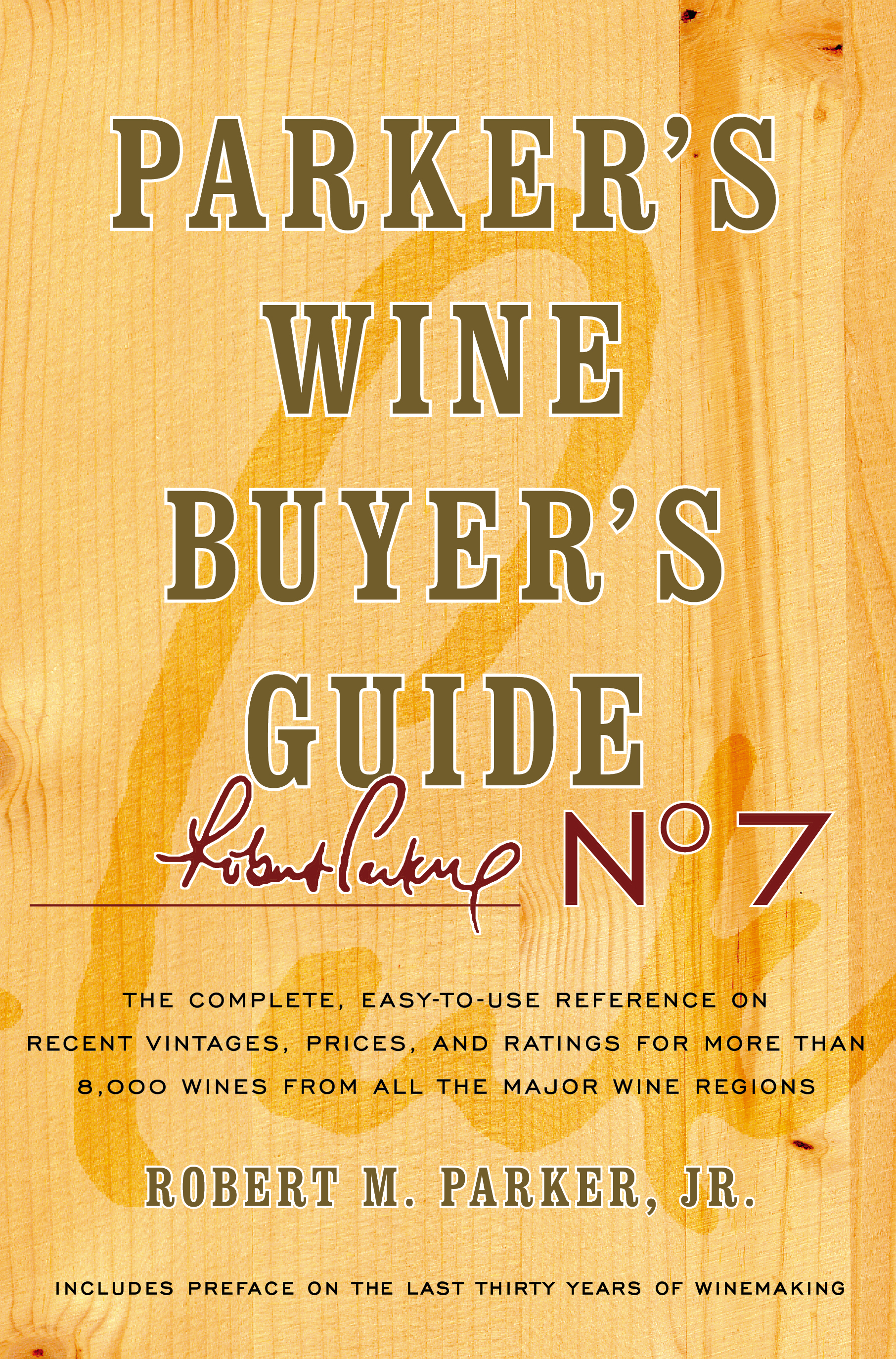 parker s wine buyer s guide 7th edition book by robert m parker rh simonandschuster com wine guide book waterstones wine guide book hugh johnson