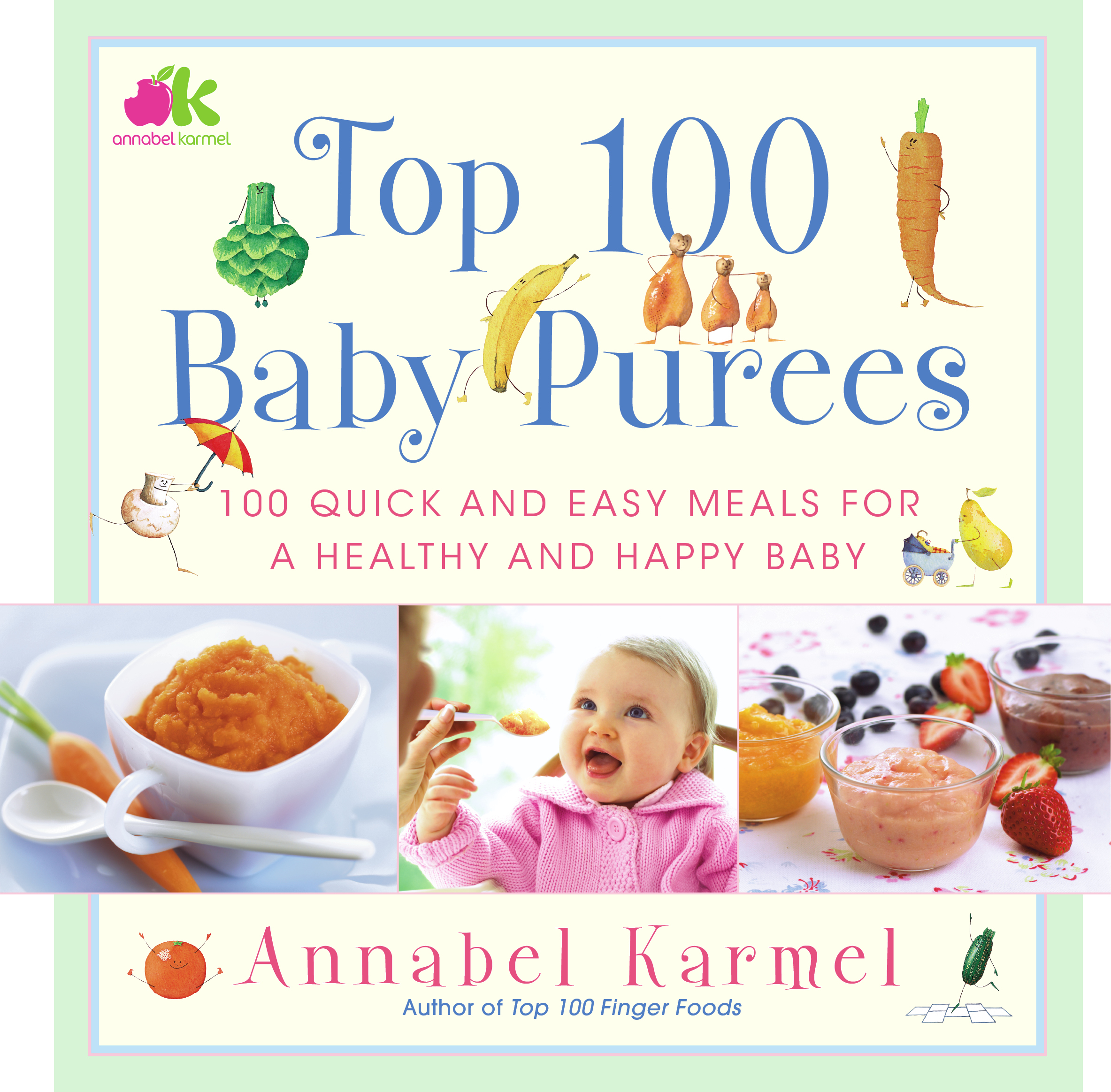 Top 100 baby purees book by annabel karmel official publisher cvr9780743289573 9780743289573 hr forumfinder Images