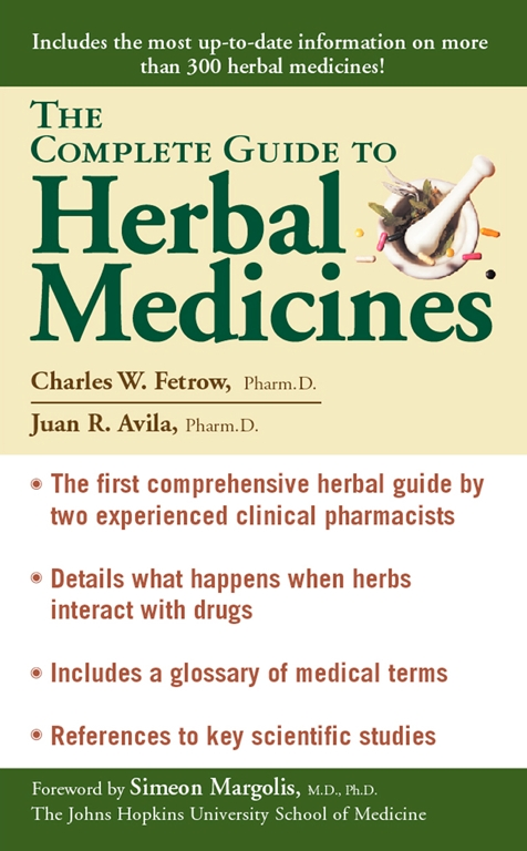 the complete guide to herbal medicines book by charles w fetrow rh simonandschuster com Natural Medicine Guide Natural Medicine Guide