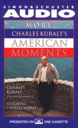 More Charles Kuralt's American Moments