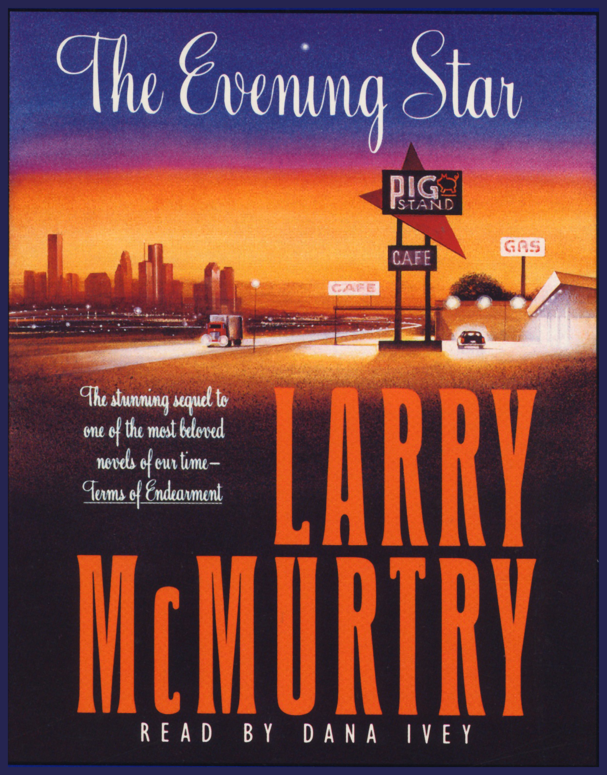 The Evening Star Audiobook By Larry McMurtry, Dana Ivey