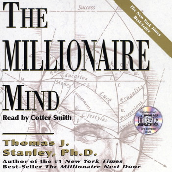The Millionaire Mind Audiobook By Thomas J Stanley Cotter Smith