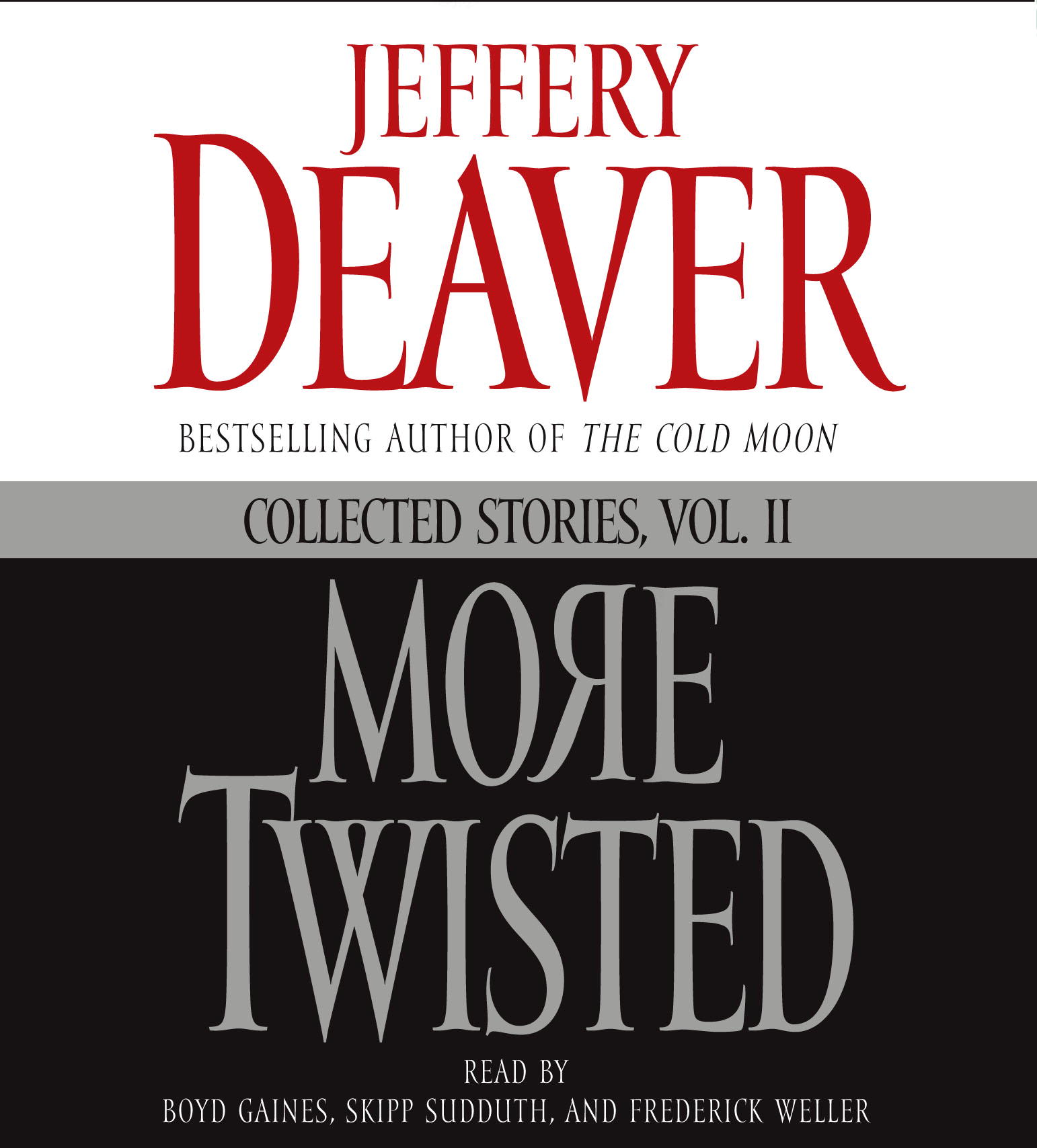 More Twisted: Collected Stories, Vol. II Jeffery Deaver, Boyd Gaines, Skipp Sudduth and Frederick Weller